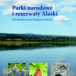 Album ''Parki narodowe irezerwaty Alaski''